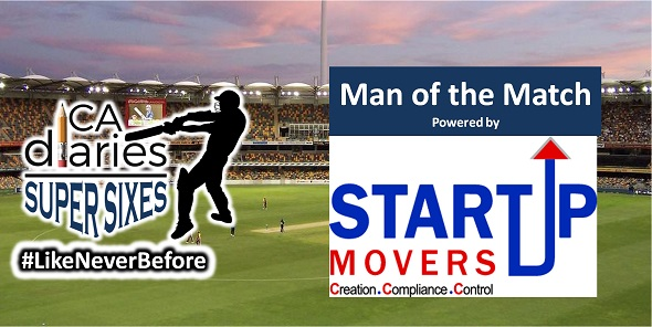 CA Diaries Super Sixes 2016 - Man of the Match - startup movers